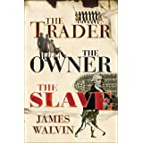 The Trader, The Owner, The Slaveby James Walvin