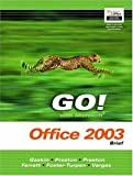 GO! with Microsoft Office 2003 Advanced (Go Series for Microsoft Office 2003) (0131444220) by Gaskin, Shelley