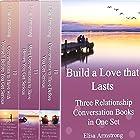Build a Love That Lasts: Three Relationship Conversation Books in One Set Hörbuch von Elisa Armstrong Gesprochen von: Shannon Abood