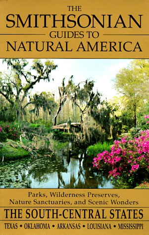 The Smithsonian Guides to Natural America: The South-Central States: Tex