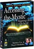 Accessing the Mystic: Regaining A Sense of the Sacred (Two-Disc Special Edition)