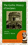 The Gothic History of Jordanes (Christian Roman Empire series vol 2) (1889758779) by Jordanes