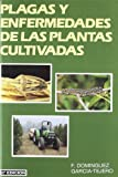 img - for Plagas y Enfermedades de Las Plantas Cultivadas (Spanish Edition) book / textbook / text book