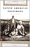Native American Testimony: A Chronicle of Indian-White Relations from Prophecy to the Present, 1492-2000, Revised Edition