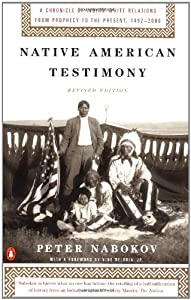 Native American Testimony: A Chronicle of Indian-White Relations from Prophecy to the Present, 1492-2000,... by Peter Nabokov and Vine Deloria