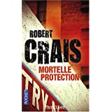 Mortelle protectionpar Robert Crais