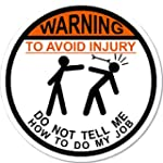 WARNING To Avoid Injury Don't Tell Me...