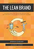 img - for Entrepreneur's Guide To The Lean Brand: How Brand Innovation Transforms Organizations, Discovers New Value and Creates Passionate Customers book / textbook / text book