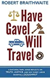 Have Gavel, Will Travel: A National Park Judge Reflects on Truth, Justice, and Why Every Juror Deserves a Donut