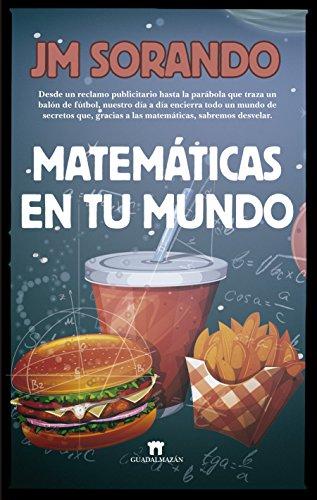 Matematicas en tu mundo  [Jose Maria  Sorando] (Tapa Blanda)