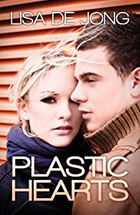 (FREE on 7/22) Plastic Hearts by Lisa De Jong - http://eBooksHabit.com