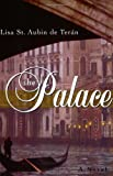 The Palace: A Novel (0060956534) by St. Aubin de Teran, Lisa