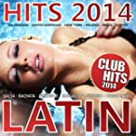 Latino Hits 2014 - Club Hits 2014 (Me...