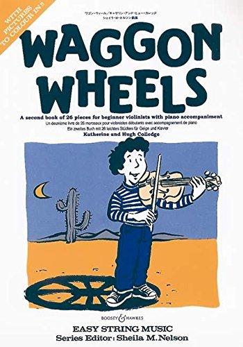 Waggon Wheels: Violin and piano: A second book of pieces for beginner violinists with piano accompaniment / Ein zweites Buch mit 26 leichten Stücken für Geige und klavier (Easy Strings Series)