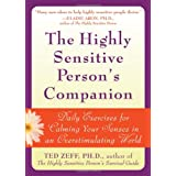 The Highly Sensitive Person's Companion: Daily Exercises for Calming Your Senses in an Overstimulating Worldby Ted Zeff
