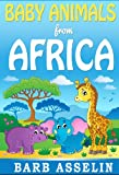 Baby Animals from Africa (A rhyming picture book for children aged 0-5)