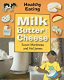 img - for Milk, Butter, and Cheese (Healthy Eating (Smart Apple Paperback)) book / textbook / text book
