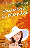 Vacation is Murder (McKinley Mysteries series Book 2)
