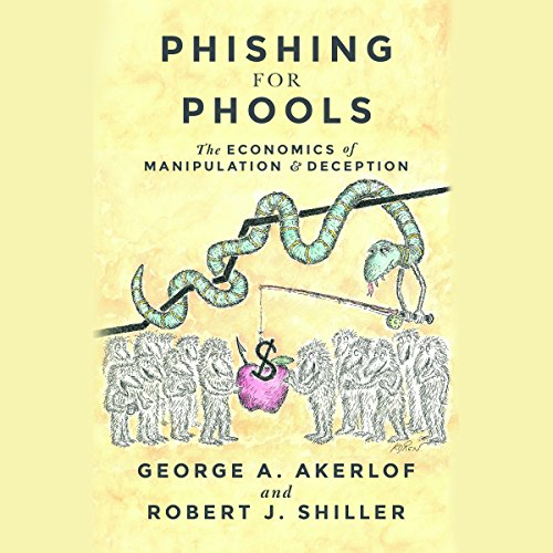Download Phishing for Phools: The Economics of Manipulation and Deception