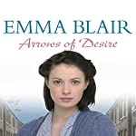 Arrows of Desire | Emma Blair
