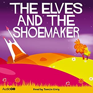 The Elves and the Shoemaker | [The Brothers Grimm]