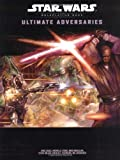 Ultimate Adversaries (Star Wars Roleplaying Game) (0786930543) by Cagle, Eric