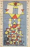 Kunst, Lehre: Aufsatze, Vortrage, Rezensionen und Beitrage zur bildnerischen Formlehre (Kunstwissenschaften) (German Edition) (3379002178) by Klee, Paul