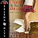 Under Mr. Nolan's Bed: Revised: A Pseudo Incest FFM Menage Erotic Romance Audiobook by Selena Kitt Narrated by Holly Hackett
