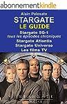 Stargate : le guide: Stargate SG-1 :...