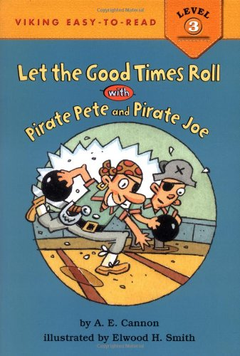 Let the Good Times Roll with Pirate Pete and Pirate Joe (Easy-to-Read,Viking Children's)