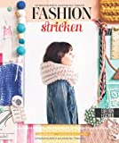 Fashion-Stricken: Inspiration sammeln. Outfits kreieren. 15 Design-Projekte stricken.