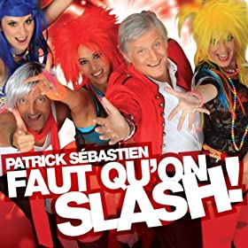 Patrick S�bastien-Faut Qu'On Slash! 2011