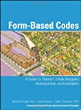 img - for Form Based Codes: A Guide for Planners, Urban Designers, Municipalities, and Developers book / textbook / text book