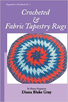 Crocheting Rugs Book : Crocheted and Fabric Tapestry Rugs (Rugmakers Handbook): Diana Blake ...