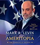 img - for Ameritopia: The Unmaking of America by Levin, Mark R. (Unabridged Edition) [AudioCD(2012)] book / textbook / text book