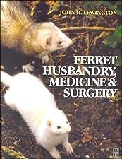 Ferret Husbandry Medicine and Surgery by Lewington