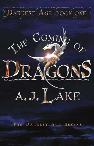 The Coming of Dragons The Darkest Age I