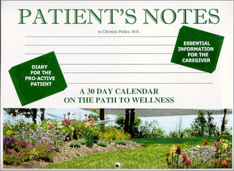 Patient's Notes : A 30-day Calendar on the Path to Wellness