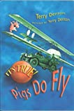 It's True! Pigs Do Fly (1550379488) by Denton, Terry