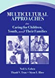 Multicultural Approaches in Caring for Children, Youth, and Their Families