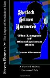The League of Mendacious Men (A Sherlock Holmes Uncovered Tale) (Volume 10)