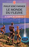 Le Fleuve de l'ternit, tome 1 : Le Monde du fleuve