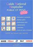 Guide National Hospitalier public et priv 2004 : 16.000 acteurs de sant