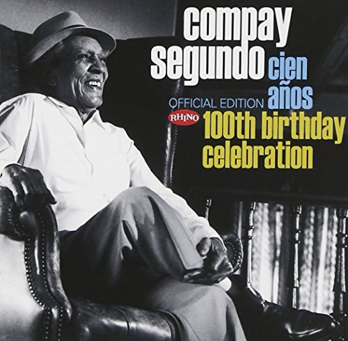 Compay Segundo - Cien Anos: 100th Birthday Celebration - Zortam Music