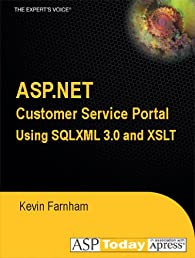 ASP.NET Customer Service Portal Using SQLXML 3.0 and XSLT