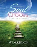 img - for Soul Choices Workbook: Six Paths to Find Your Life Purpose book / textbook / text book