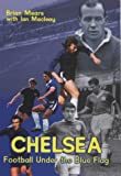 img - for Chelsea: Football Under the Blue book / textbook / text book