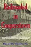 img - for Railroaded in Cooperstown: A True Story by book / textbook / text book