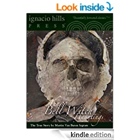The Bell Witch Hauntings (An Authenticated History of the Famous Bell Witch: A True Story)