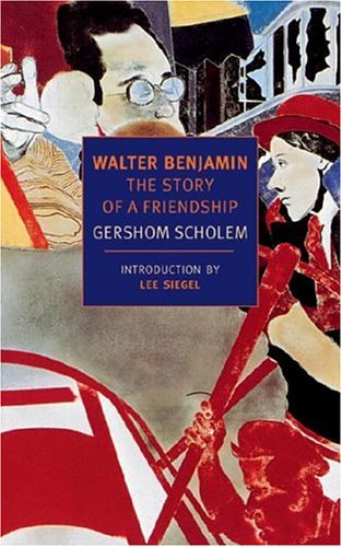 Walter Benjamin: The Story of a Friendship (New York Review Books Classics), GERSHOM GERHARD SCHOLEM
